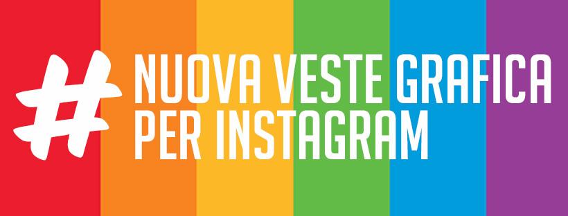 instagram rinnova la sua veste grafica