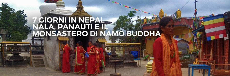 viaggio 7 giorni in nepal cosa visitare monastero di namo buddha nala panauti unico paese non colpito dal disastro del terremoto