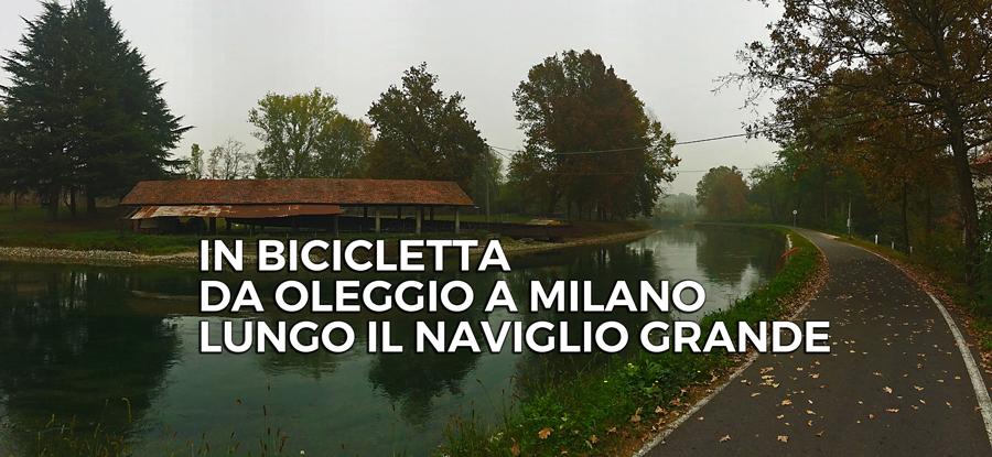 pedalata in bicicletta lungo il naviglio grande da oleggio a milano