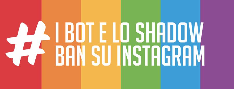 cosa sono i bot e lo shadow ban su instagram