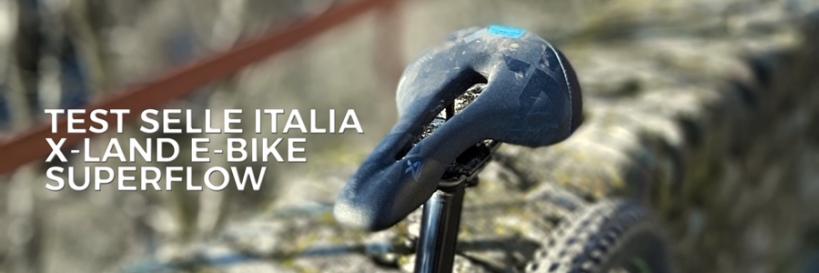il test della selle italia x-land e-bike superflow sella specifica per e-mtb biciclette a pedalata assistita